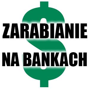 Zarabianie na bankach